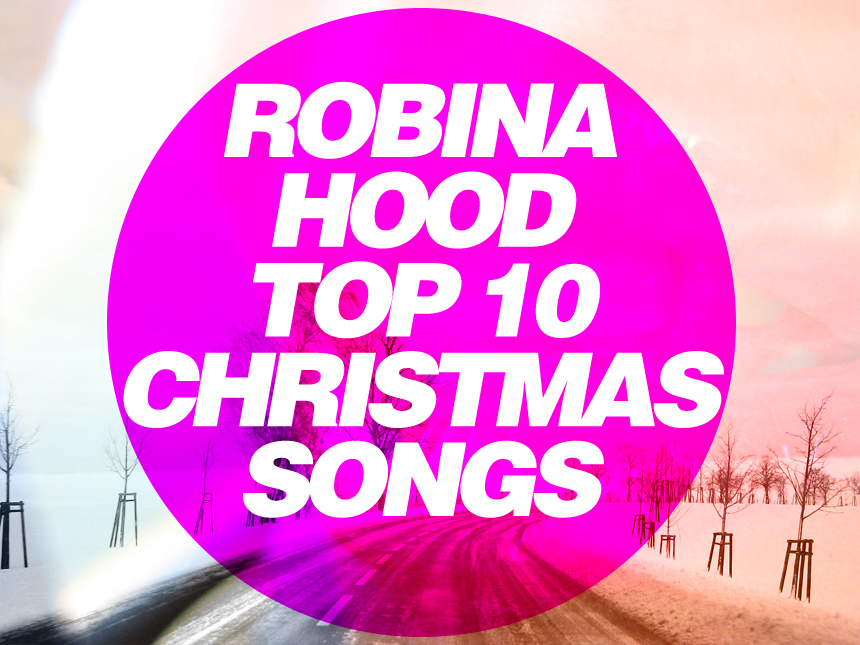 Robina Hood Top 10 Christmas Songs
