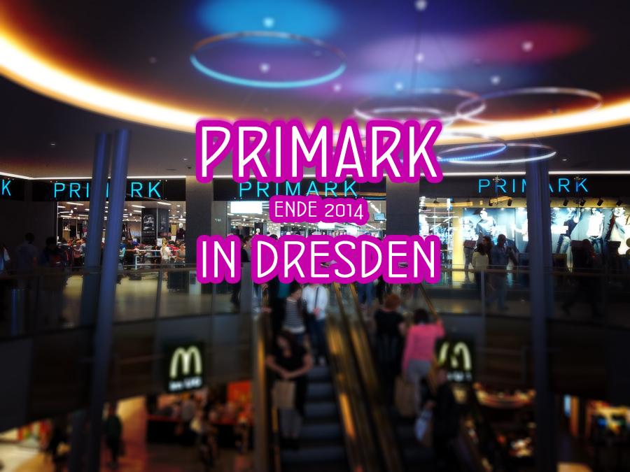 Robina Hood: PRIMARK in Dresden: Centrumgalerie Ende 2014