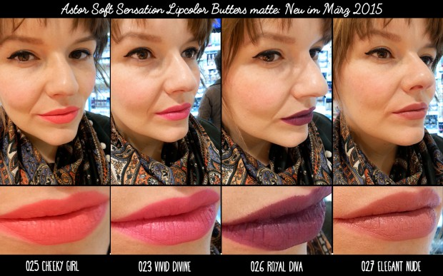 Tragefotos - Neu seit März 2015 ASTOR Soft Sensation Lipcolor Butters mit mattem Finish: 025 Cheeky Girl, 023 Vivid Divine, 026 Royal Diva, 027 Elegant Nude